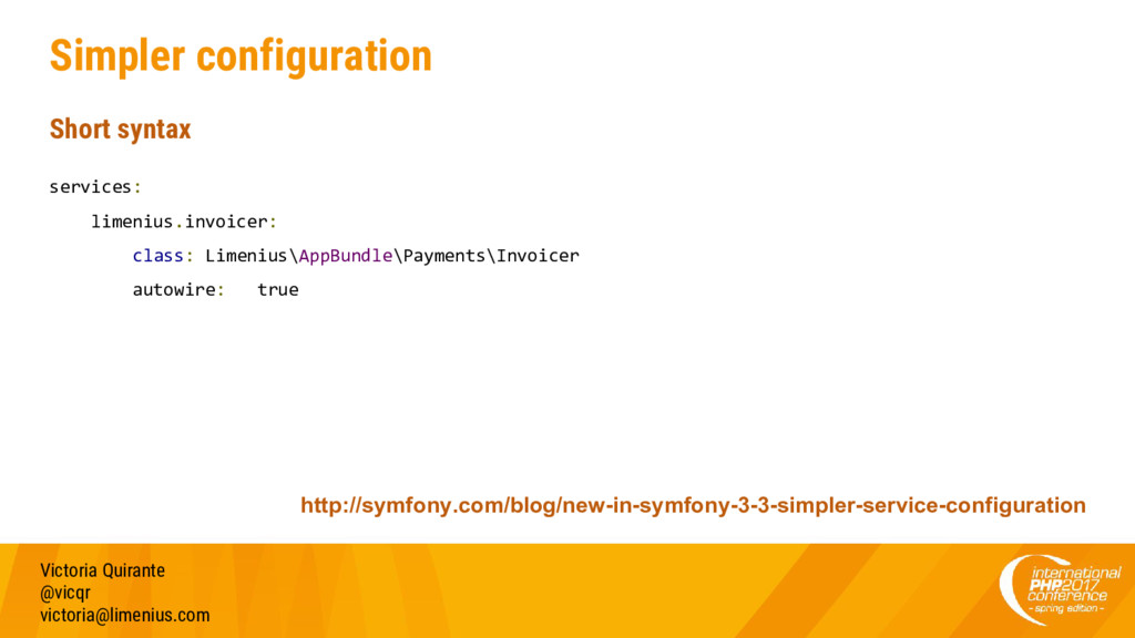 Simpler configuration Short syntax services: li...