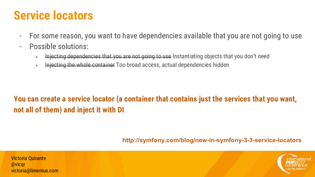 Service locators - For some reason, you want to...