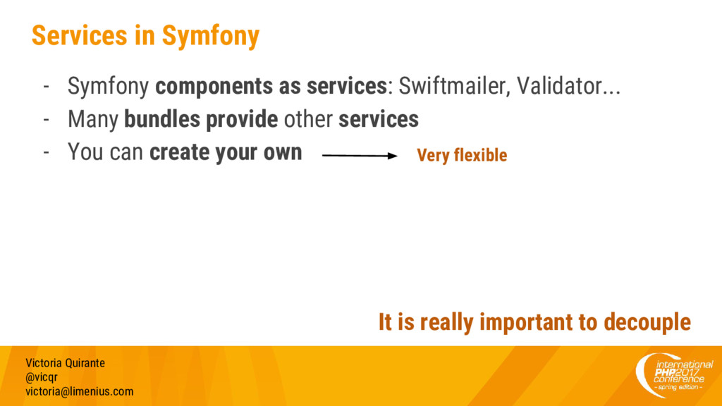 Services in Symfony - Symfony components as ser...