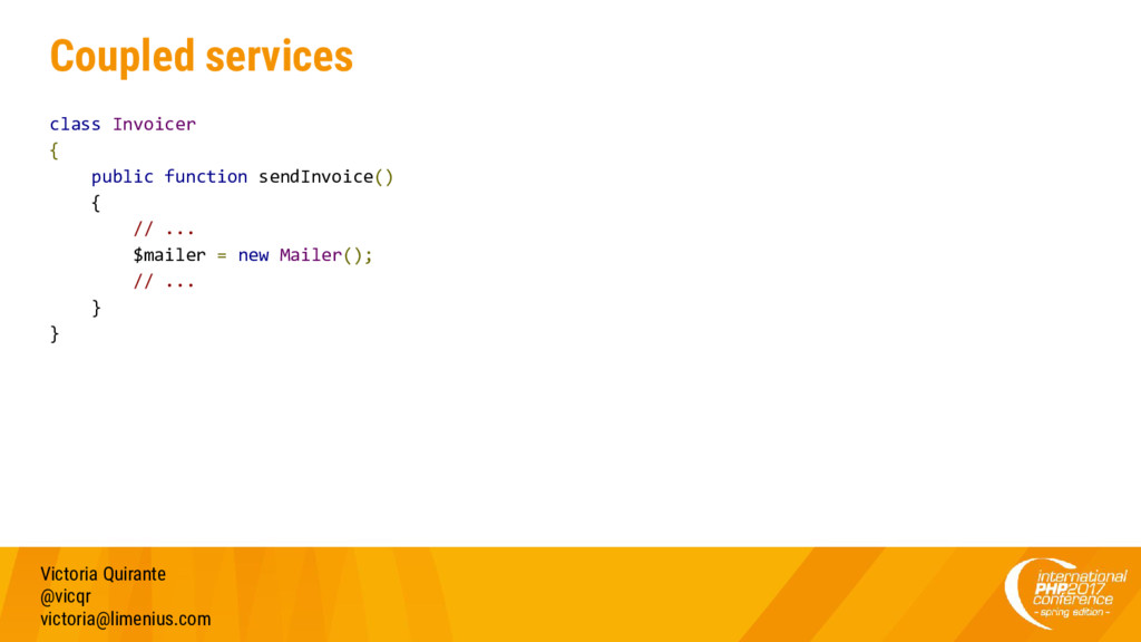 Coupled services class Invoicer { public functi...