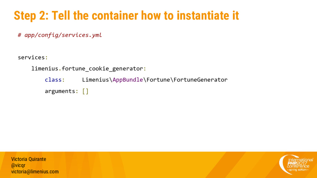 Step 2: Tell the container how to instantiate i...