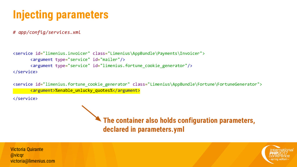 Injecting parameters # app/config/services.xml ...