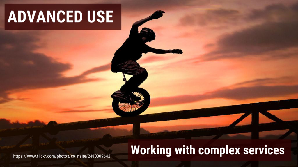 ADVANCED USE Working with complex services http...