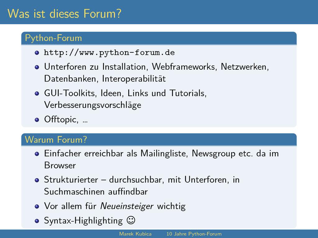 Was ist dieses Forum? Python-Forum http://www.p...
