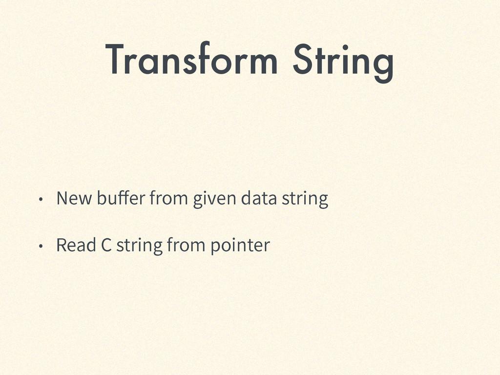 Transform String ˖ /FXCVFSGSPNHJWFOEBUBTU...