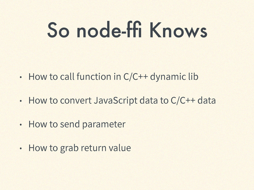 So node-ffi Knows ˖ )PXUPDBMMGVODUJPOJO$$...