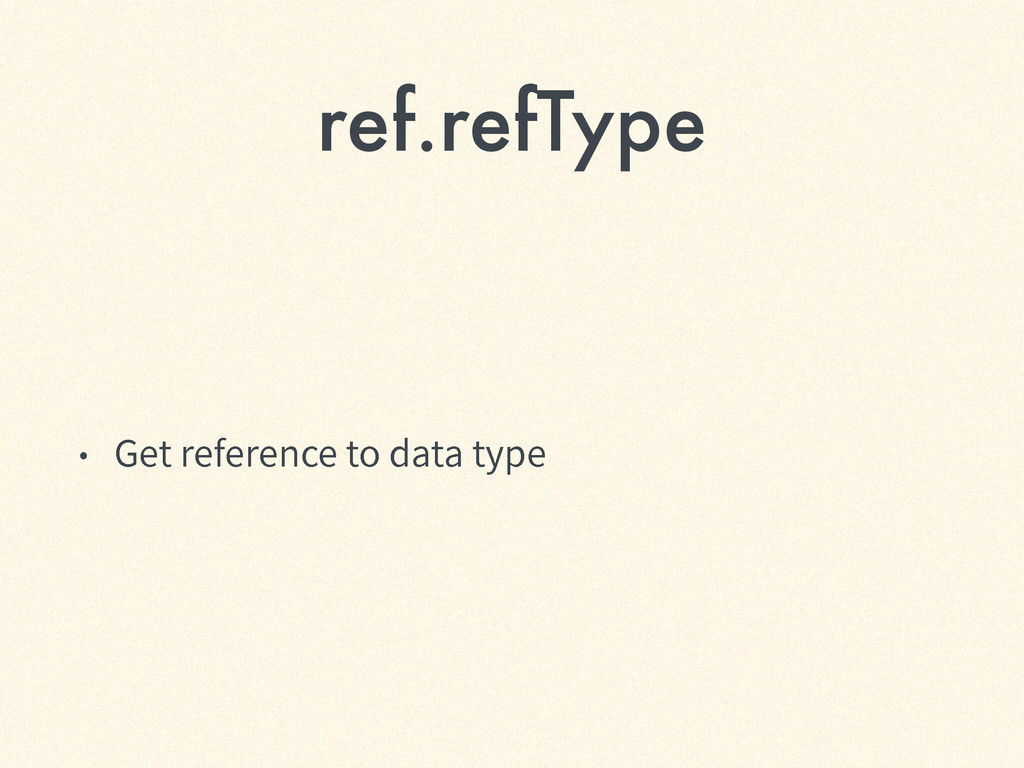 ref.refType ˖ (FUSFGFSFODFUPEBUBUZQF
