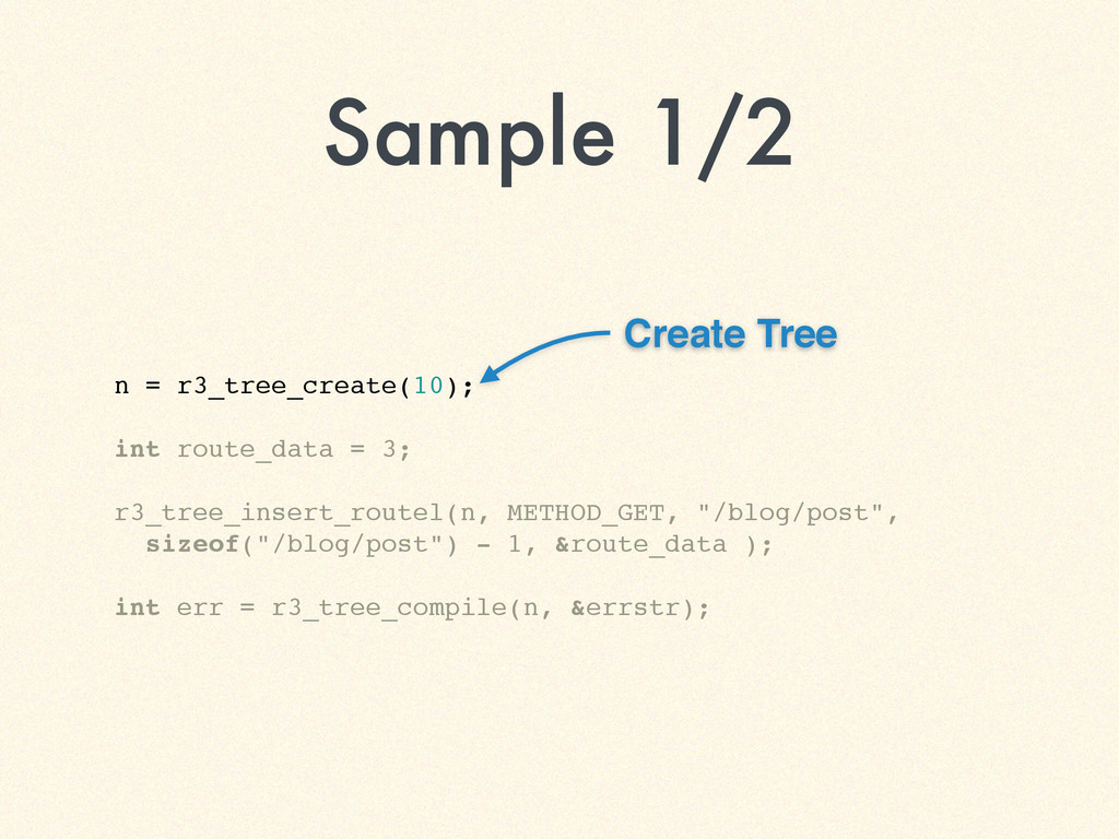 Sample 1/2 n = r3_tree_create(10);! ! int route...