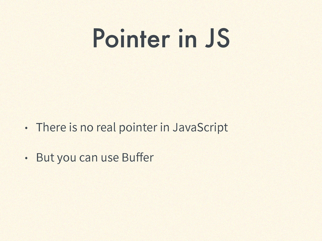Pointer in JS ˖ 5IFSFJTOPSFBMQPJOUFSJO+BW...