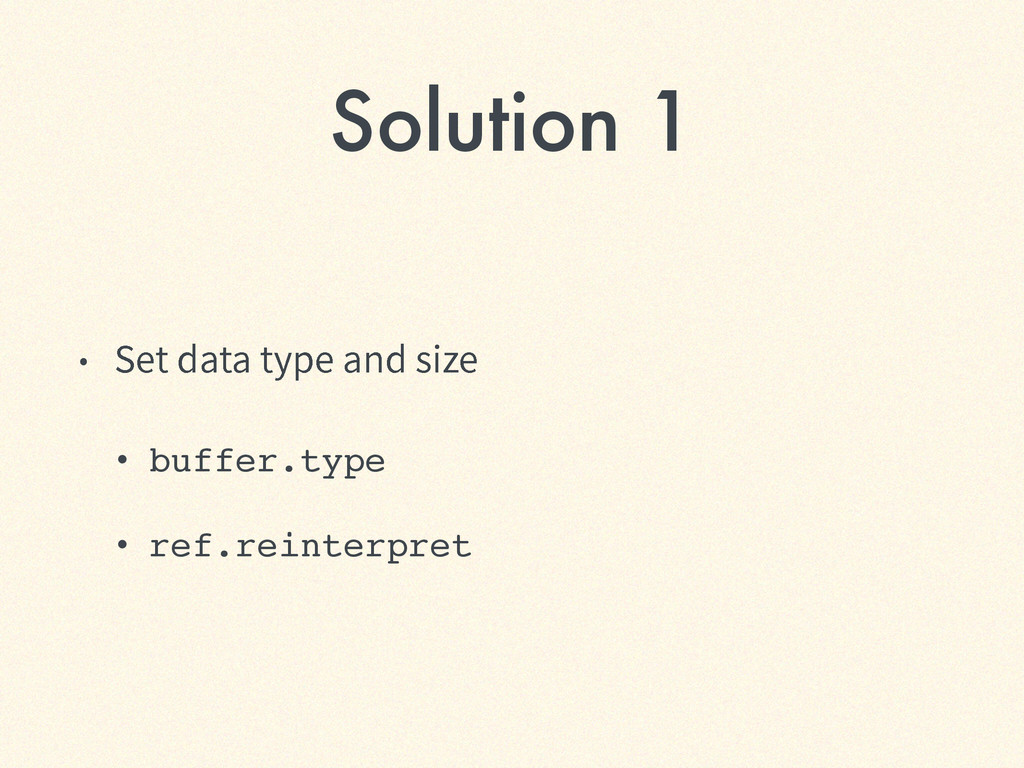 Solution 1 ˖ 4FUEBUBUZQFBOETJ[F • buffer.t...