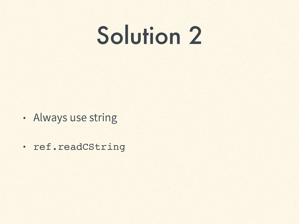 "Solution 2 ˖ ""MXBZTVTFTUSJOH ˖ ref.readCStri..."