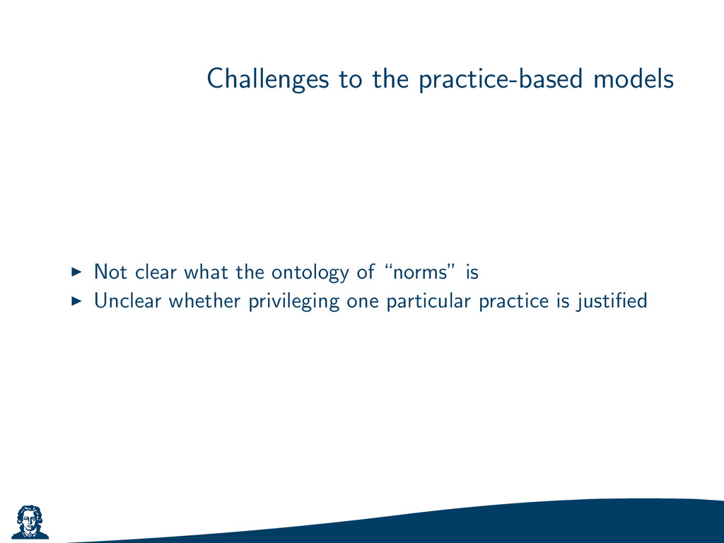 Challenges to the practice-based models Not cle...
