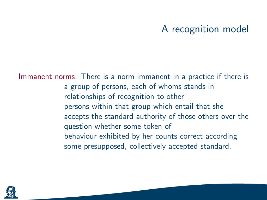 A recognition model Immanent norms: There is a ...