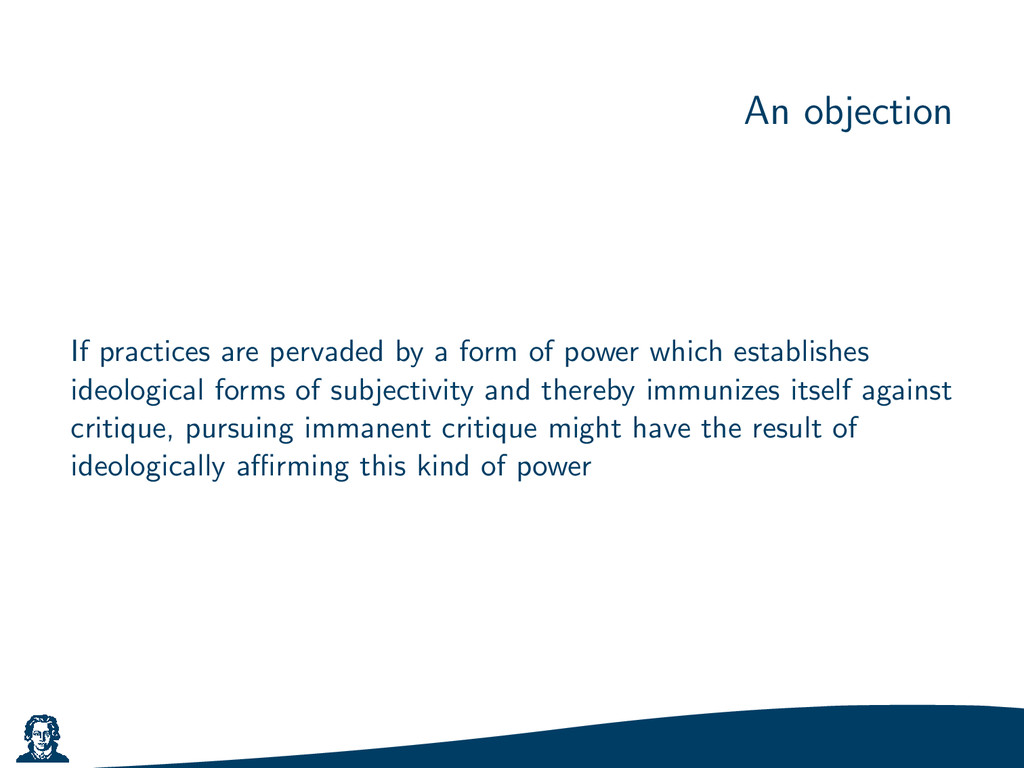 An objection If practices are pervaded by a for...