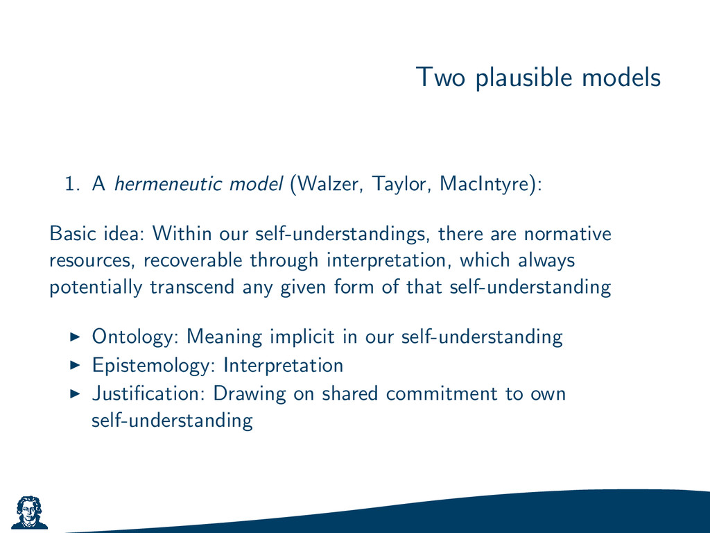 Two plausible models 1. A hermeneutic model (Wa...