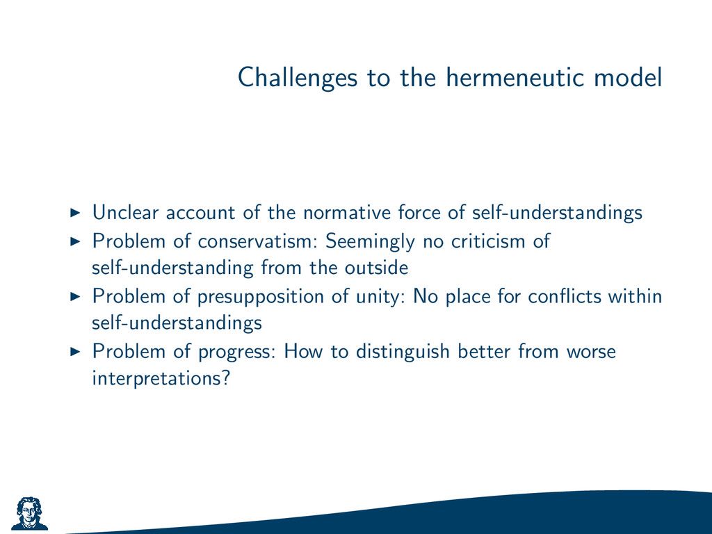 Challenges to the hermeneutic model Unclear acc...