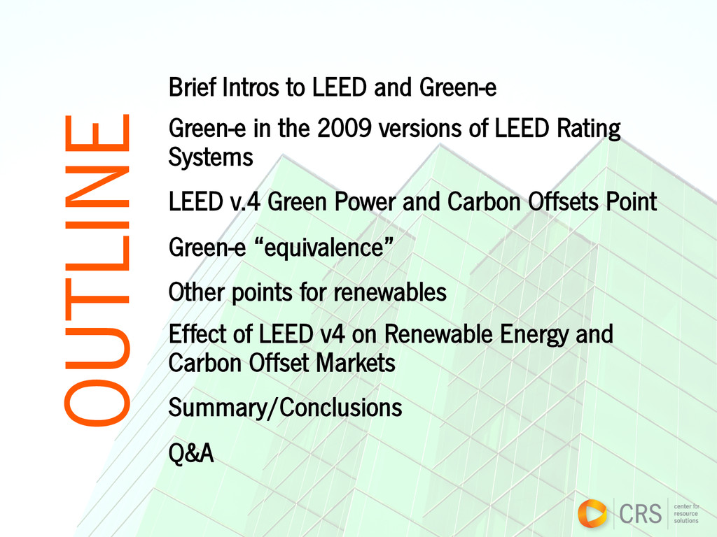 Brief Intros to LEED and Green-e Green-e in the...