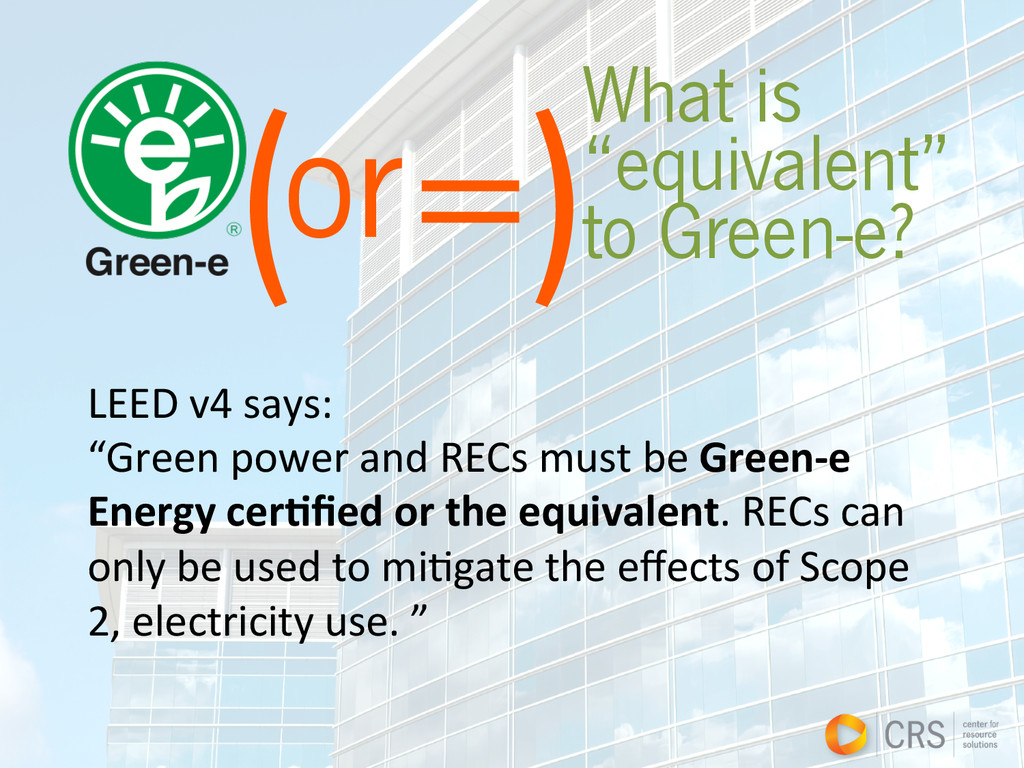 """( =) What is """"equivalent"""" to Green-e? or   L..."""