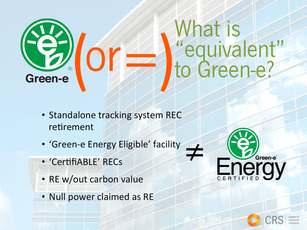 """( =) What is """"equivalent"""" to Green-e? or   •..."""