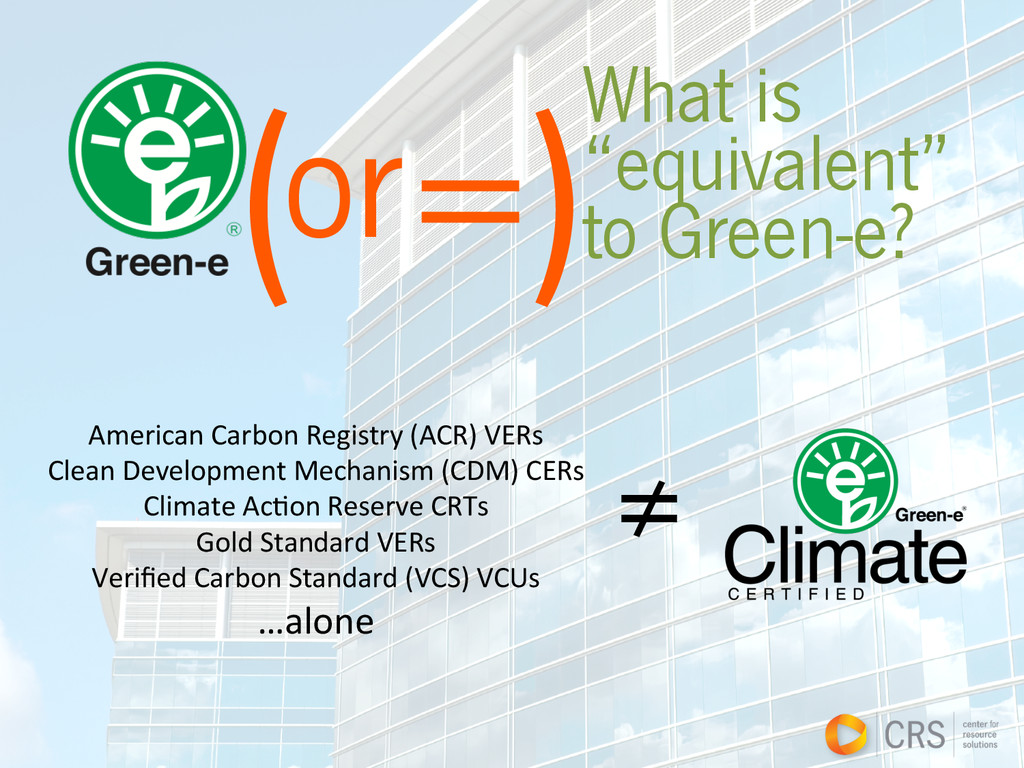"""( =) What is """"equivalent"""" to Green-e? or   ≠..."""