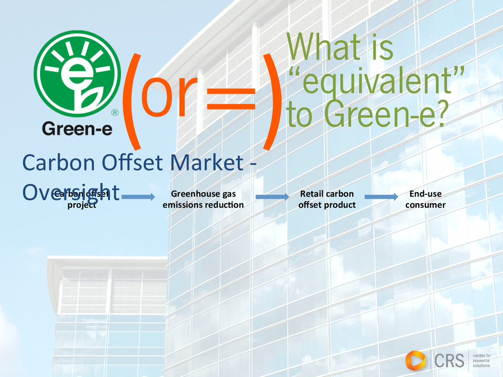 """( =) What is """"equivalent"""" to Green-e? or   C..."""