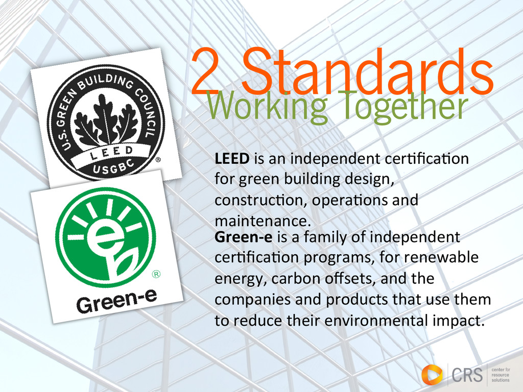 2 Standards Working Together Green-‐e is ...