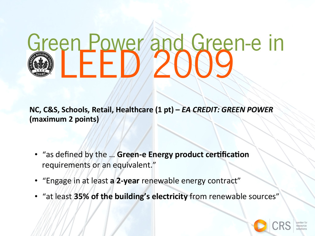 LEED 2009 Green Power and Green-e in NC, C&S...