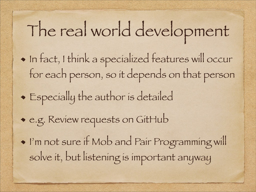 The real world development In fact, I think a s...