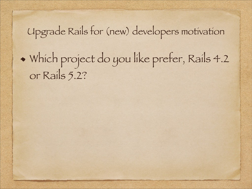 Upgrade Rails for (new) developers motivation W...
