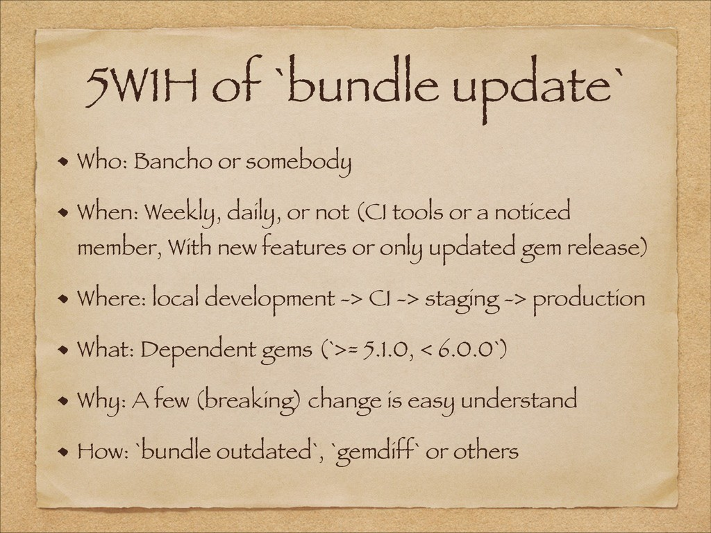 5W1H of `bundle update` Who: Bancho or somebody...