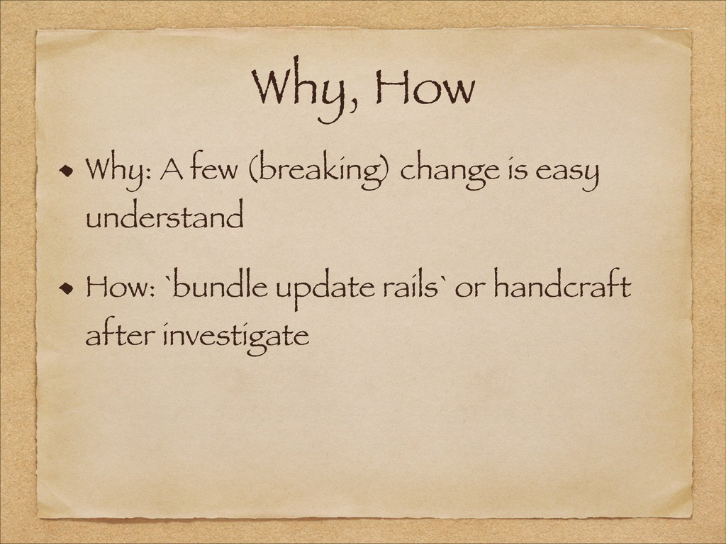 Why, How Why: A few (breaking) change is easy u...
