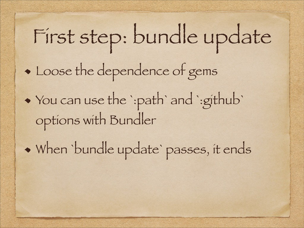 First step: bundle update Loose the dependence ...