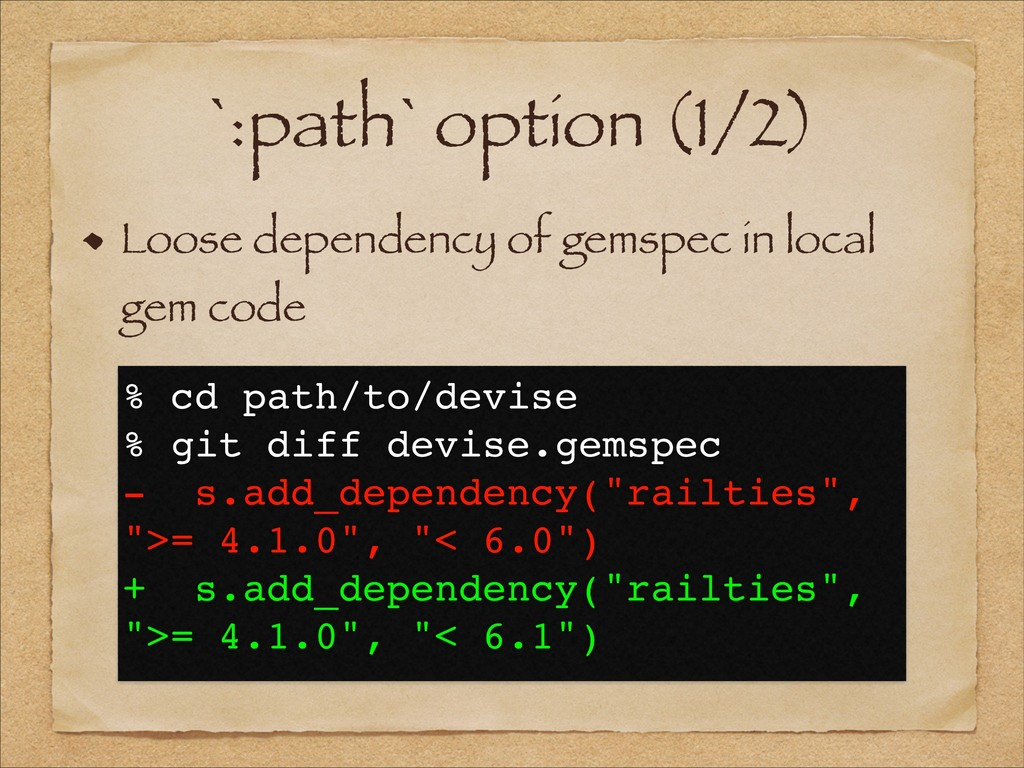 `:path` option (1/2) Loose dependency of gemspe...