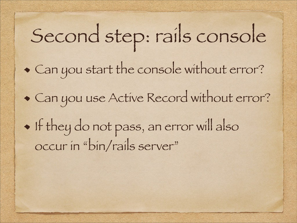 Second step: rails console Can you start the co...