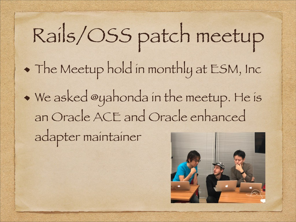 Rails/OSS patch meetup The Meetup hold in month...