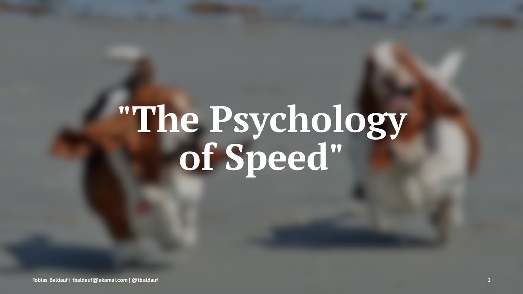 """The Psychology of Speed"" Tobias Baldauf 