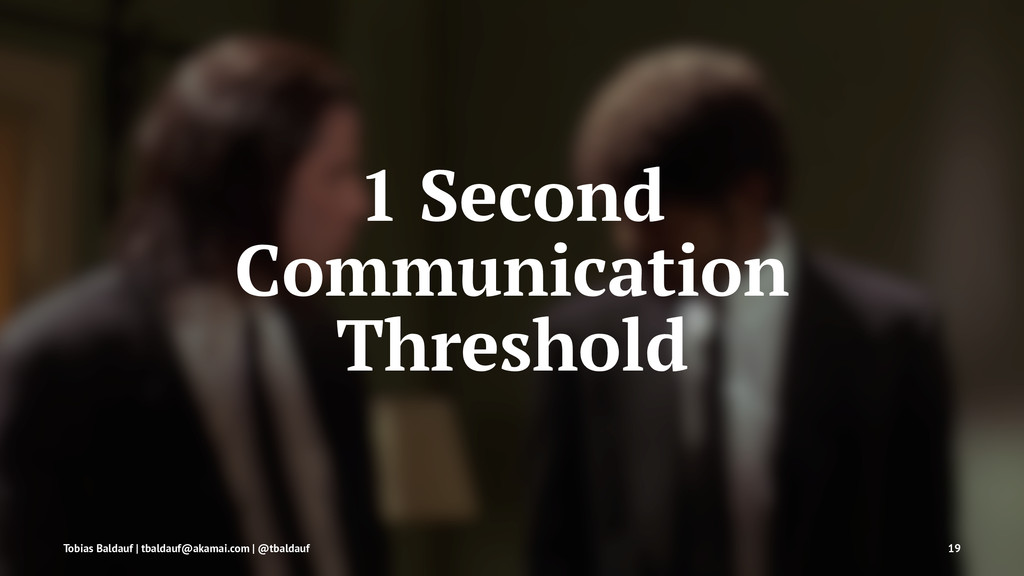 1 Second Communication Threshold Tobias Baldauf...