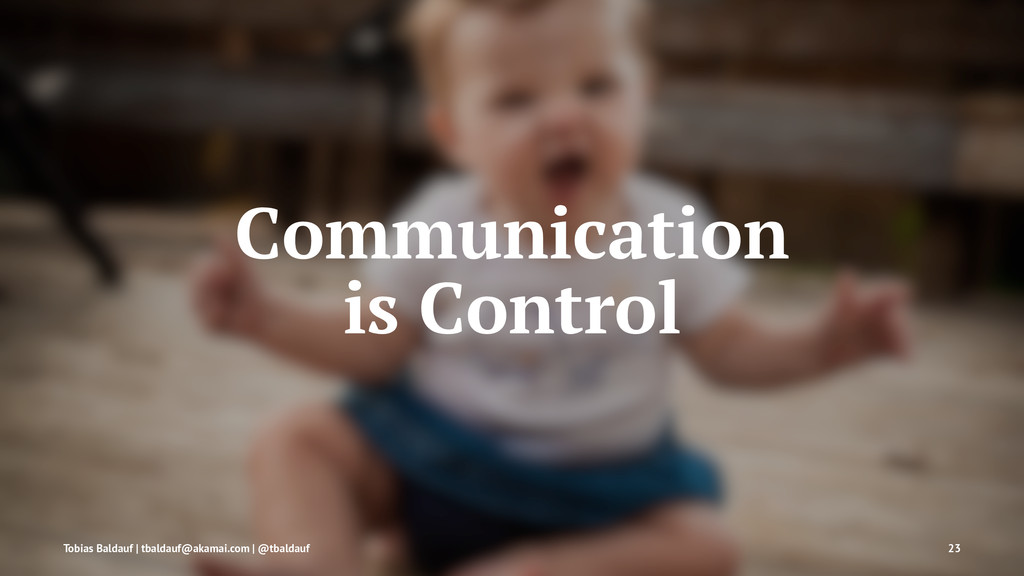Communication is Control Tobias Baldauf | tbald...