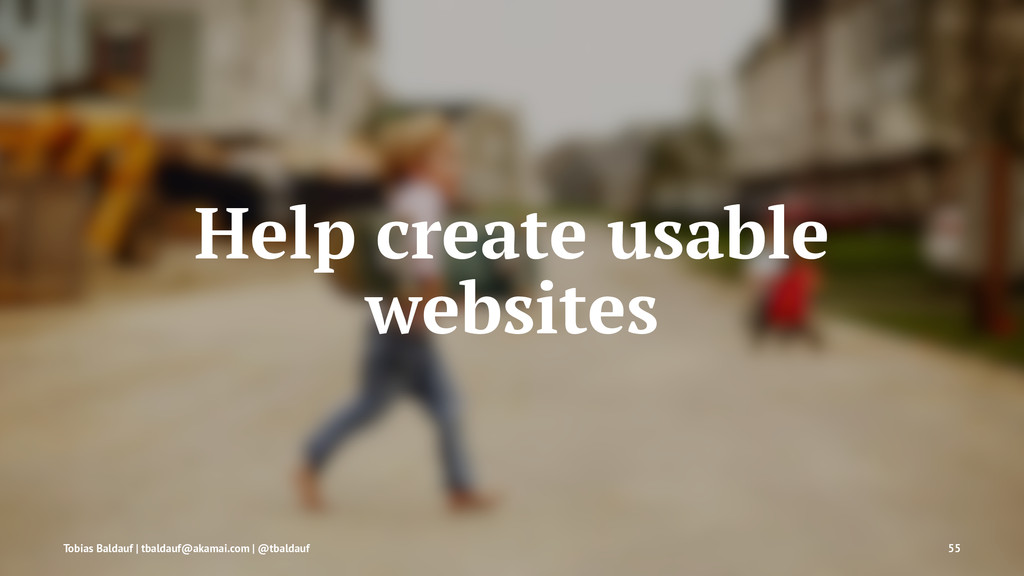 Help create usable websites Tobias Baldauf | tb...