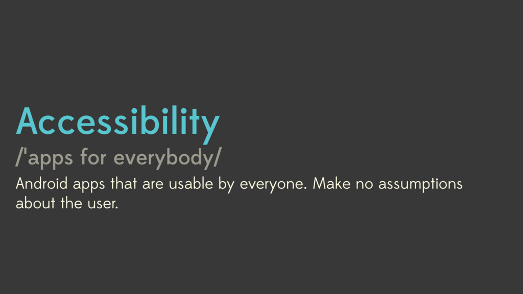 Accessibility /ˈapps for everybody/ Android app...