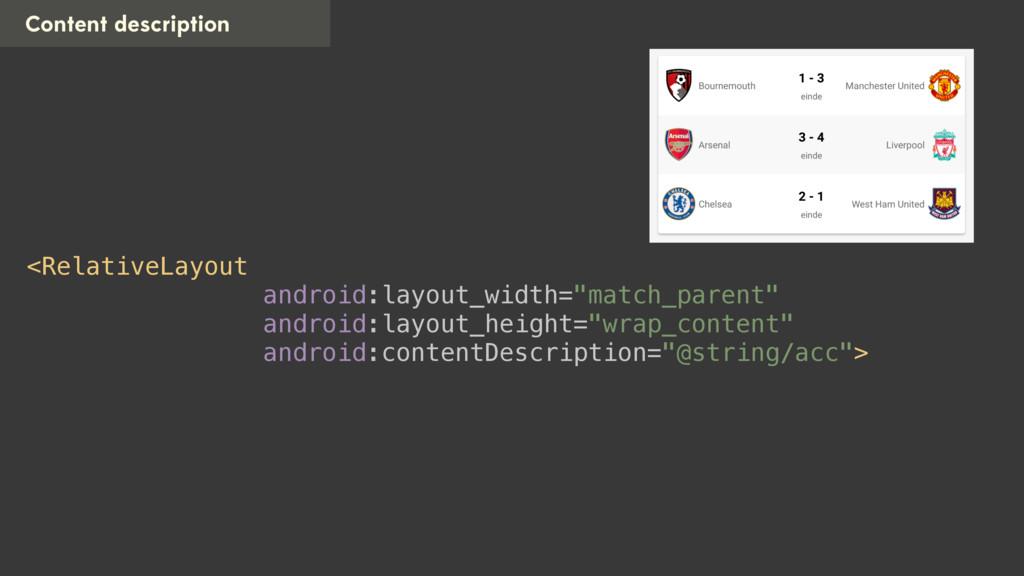 Content description <RelativeLayout android:la...
