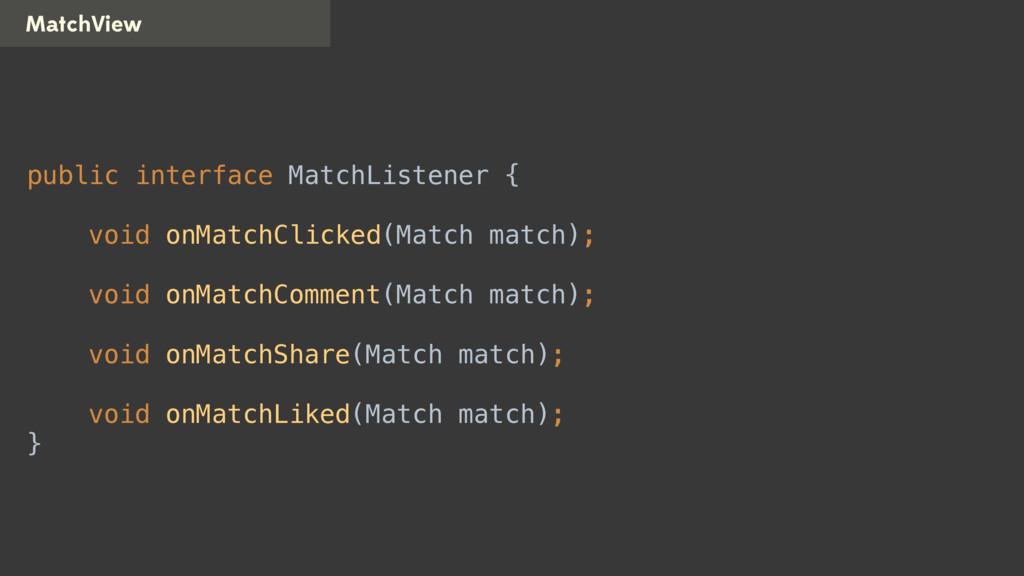 MatchView public interface MatchListener {  v...