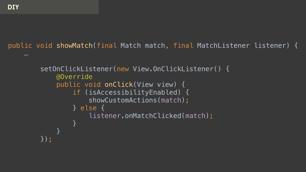 DIY public void showMatch(final Match match, fi...