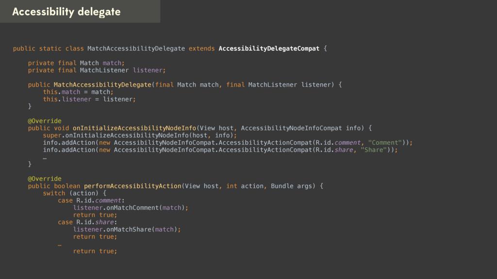Accessibility delegate public static class Matc...