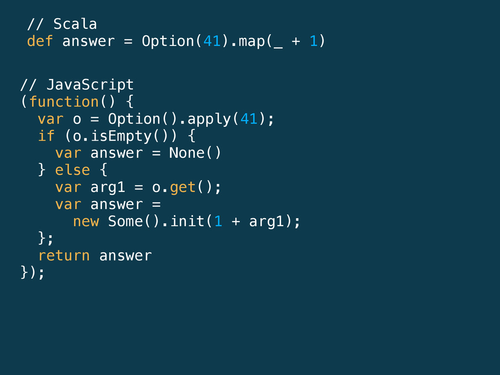 // JavaScript (function() { var o = Option().ap...