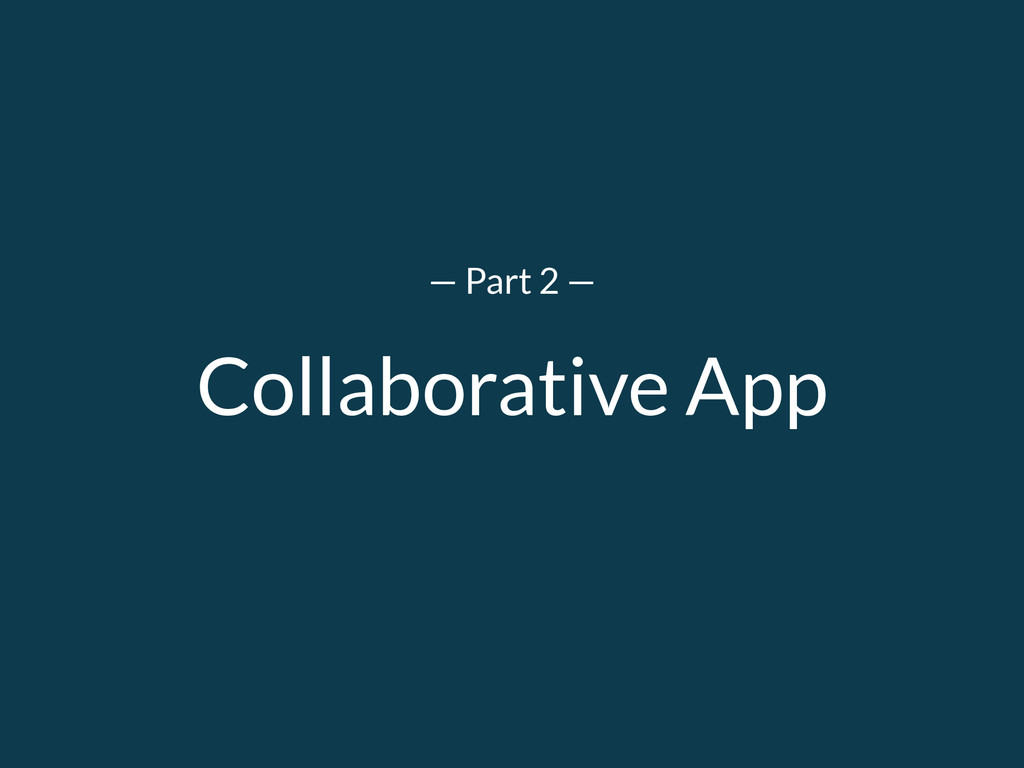Collaborative App — Part 2 —