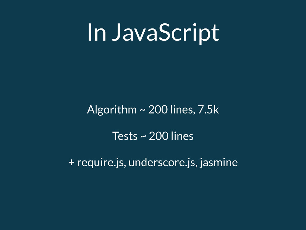 In JavaScript Algorithm ~ 200 lines, 7.5k Tests...