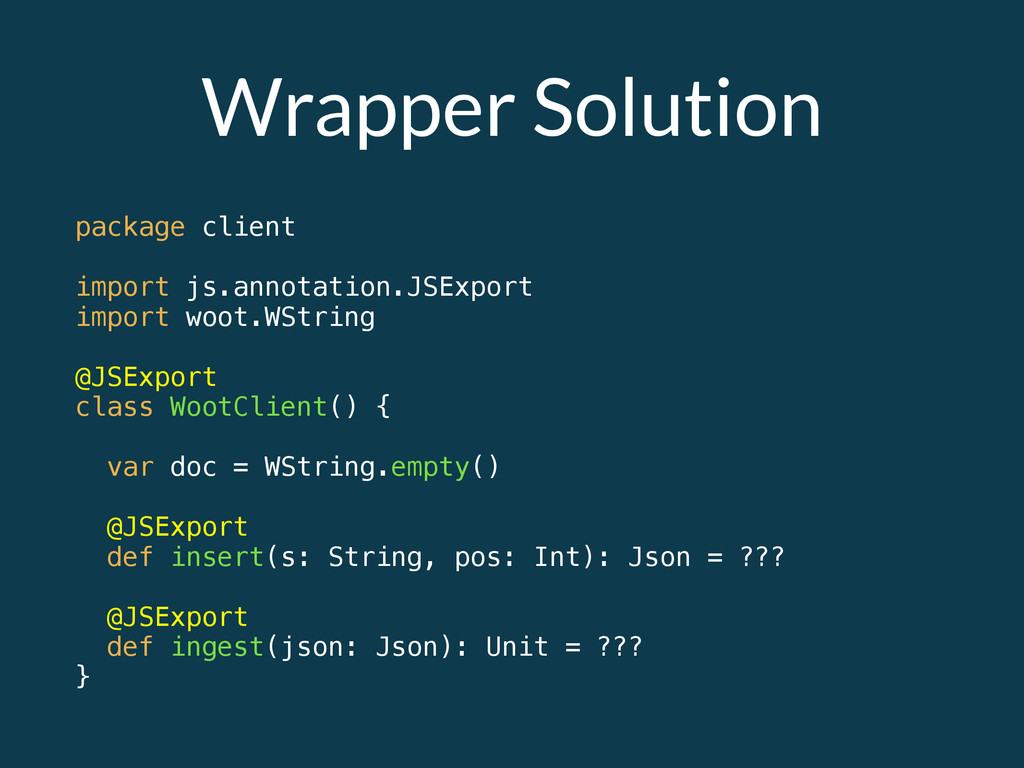 Wrapper Solution package client import js.annot...