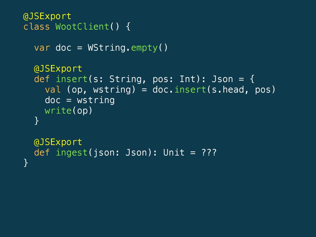 @JSExport class WootClient() { var doc = WStrin...