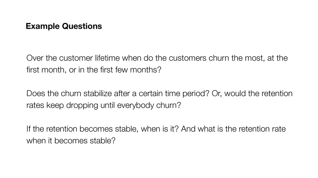 Over the customer lifetime when do the customer...